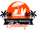 Register to win a Tropical Paradise Getaway!